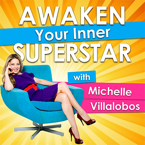 Awaken Your Inner Superstar with Michelle Villalobos