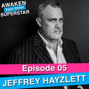 Jeffrey Hayzlett on Awaken Your Inner Superstar with Michelle Villalobos