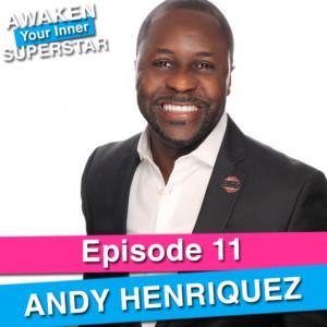 Andy Henriquez on Awaken Your Inner Superstar with Michelle Villalobos