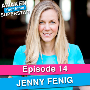 Jenny Fenig on Awaken Your Inner Superstar with Michelle Villalobos