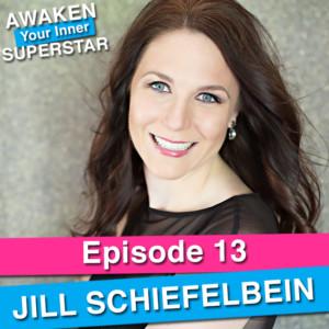 Jill Schiefelbein on Awaken Your Inner Superstar with Michelle Villalobos