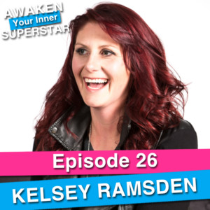 Kelsey Ramsden on Awaken Your Inner Superstar with Michelle Villalobos