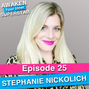 Stephanie Nickolich on Awaken Your Inner Superstar with Michelle Villalobos