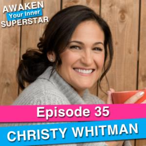 Christy Whitman on Awaken Your Inner Superstar with Michelle Villalobos