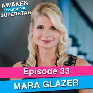 Mara Glazer on Awaken Your Inner Superstar with Michelle Villalobos