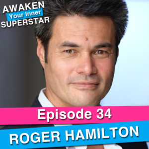Roger Hamilton on Awaken Your Inner Superstar with Michelle Villalobos