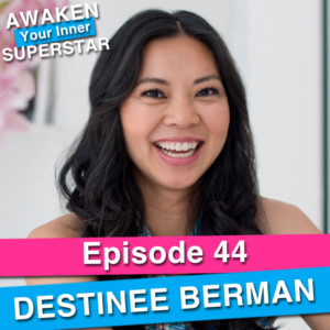 Destinee Berman on Awaken Your Inner Superstar with Michelle Villalobos