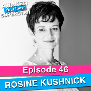Rosine Kushnick on Awaken Your Inner Superstar with Michelle Villalobos
