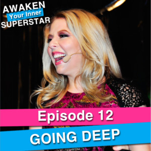 Going Deep on Awaken Your Inner Superstar