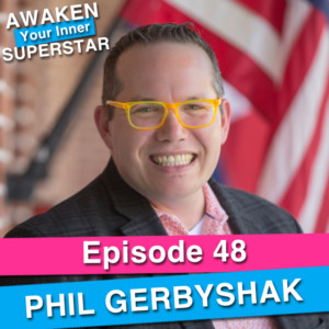 Phil Gerbyshak on Awaken Your Inner Superstar with Michelle Villalobos
