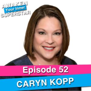 Caryn Kopp on Awaken Your Inner Superstar with Michelle Villalobos
