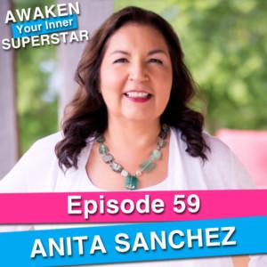 Anita Sanchez on Awaken Your Inner Superstar with Michelle Villalobos