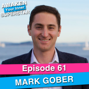 Mark Gober on Awaken Your Inner Superstar with Michelle Villalobos