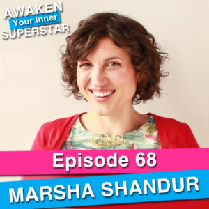 Marsha Shandur on Awaken Your Inner Superstar with Michelle Villalobos