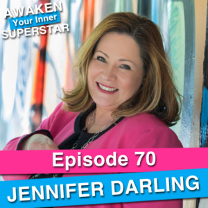 Jennifer Darling on Awaken Your Inner Superstar with Michelle Villalobos